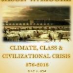 """Lecture: Jason W. Moore, """"Climate, Class, & Civilizational Crisis, 376-2018"""""""
