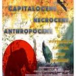 Capitalocene, Necrocene, Anthropocene